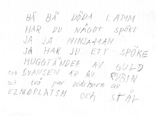 Lyrik av en mycket ung Fredrik F. G. Granlund. Melodi, förstås, Bä bä vita lamm (inspiration: ghostbusters)